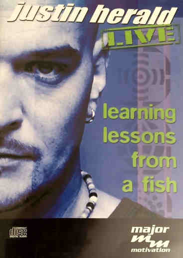 Justin Herald LIVE – Learning lessons from a fish